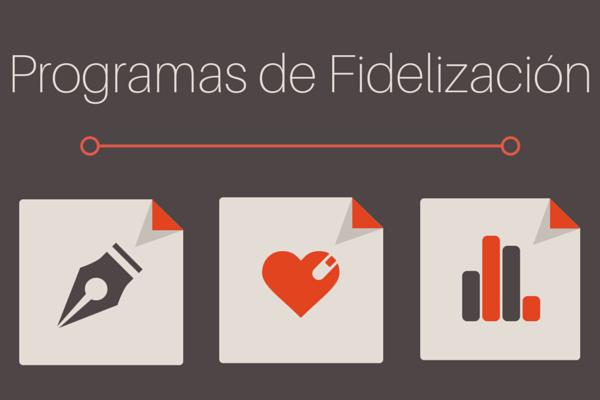 ¿Qué son los programas de fidelización y por qué debes apostar por ellos?