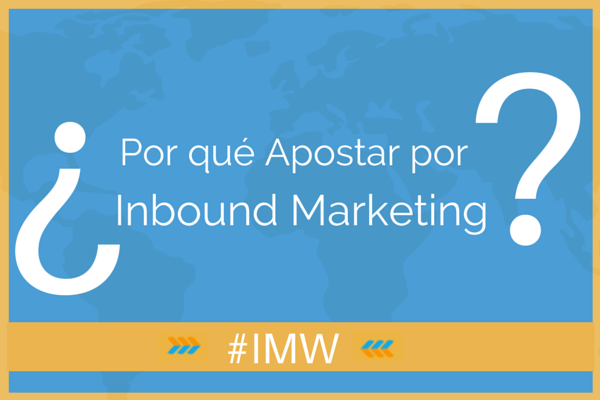 ¿Por qué apostar por inbound marketing?