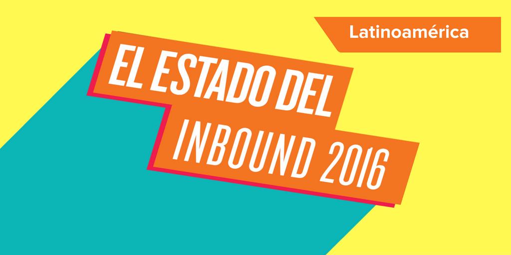 Los 5 datos más sorprendentes del Estado de Inbound Marketing en Latinoamérica 2016