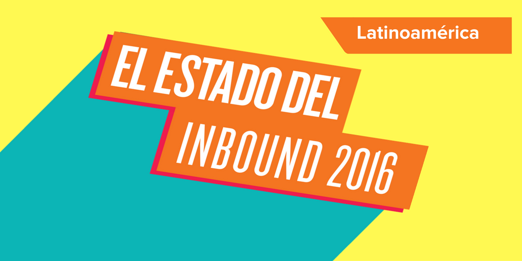 Los 5 datos más sorprendentes del Estado de Inbound Marketing en Latinoamérica 2016