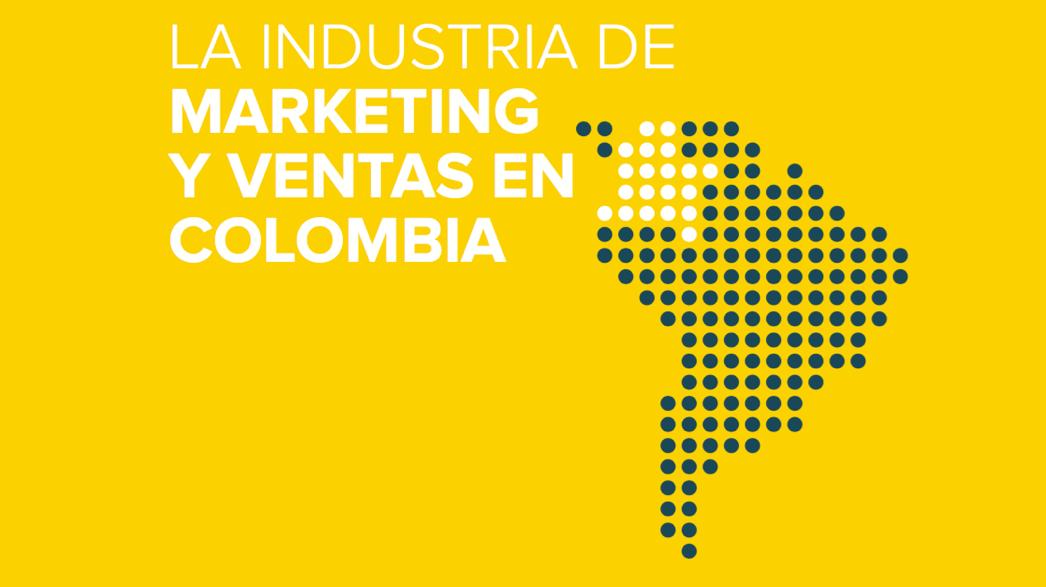 Cómo ha cambiado la industria de marketing y ventas en Colombia [Infografía]