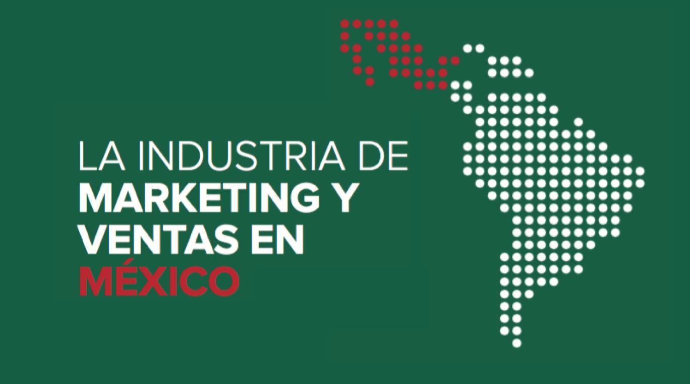 Cómo ha cambiado la industria de marketing y ventas en México [Infografía]