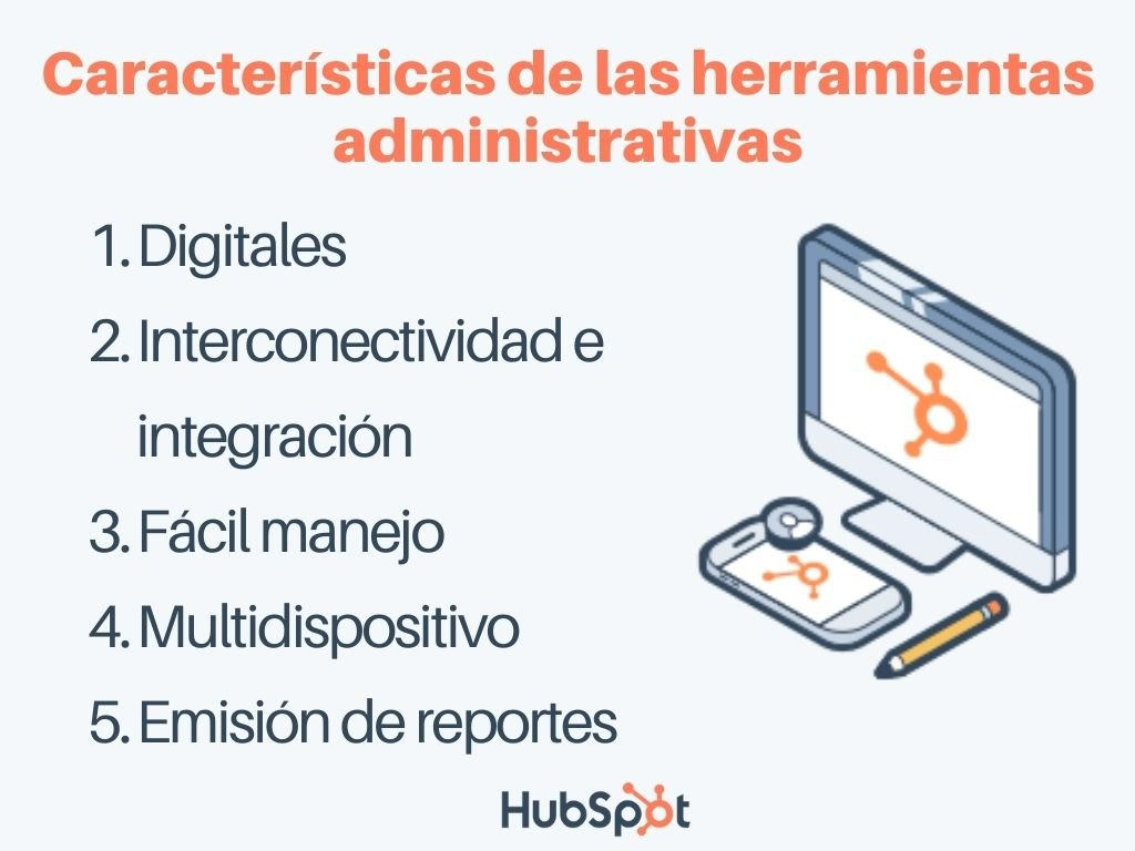 Características de las herramientas administrativas