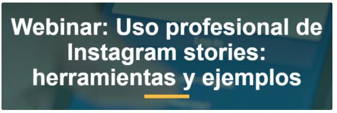 Curso de marketing digital: Uso profesional de Instagram stories de IEBS