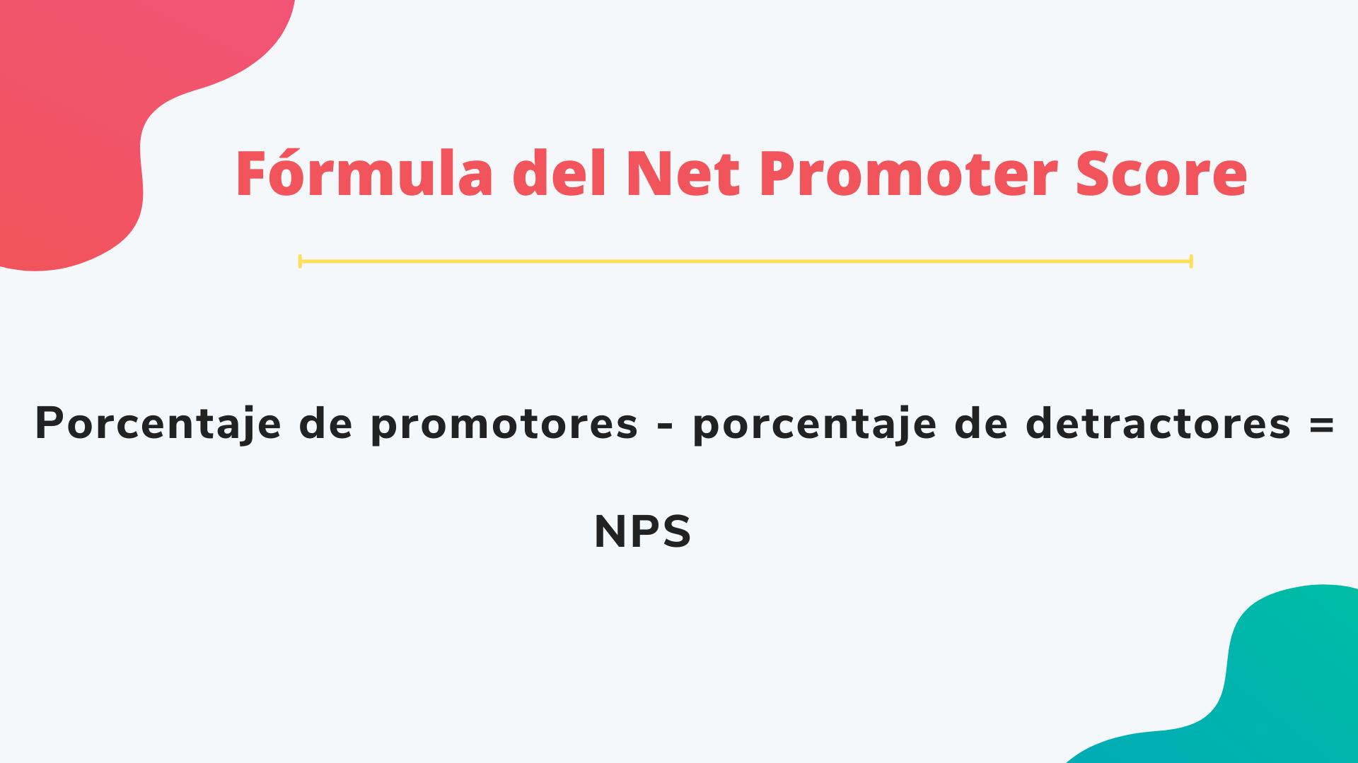 Fórmula del Net Promoter Score (NPS)