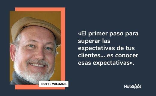Frases célebres de servicio al cliente: Roy H. Williams
