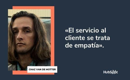 Frases célebres de servicio al cliente: Chaz Van de Motter