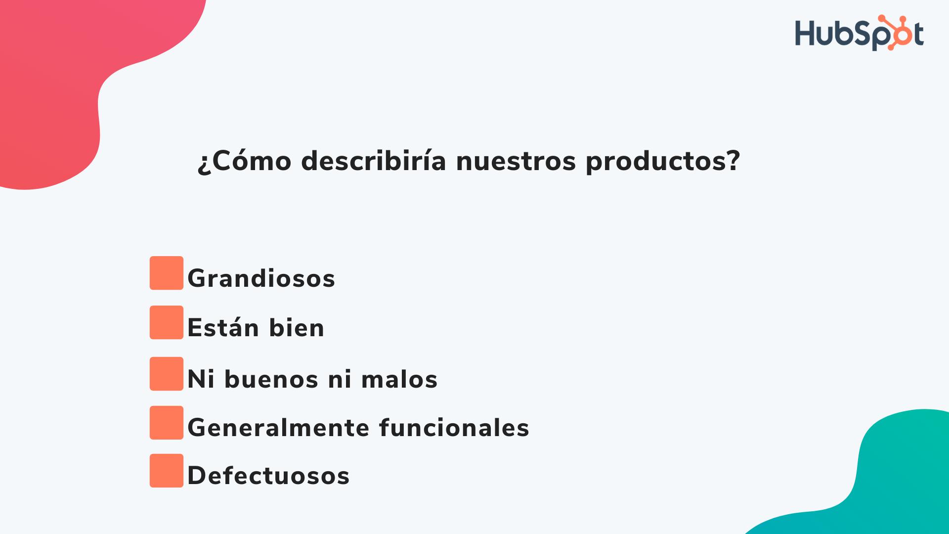 Ejemplo de pregunta para la encuesta de satisfacción del cliente: producto