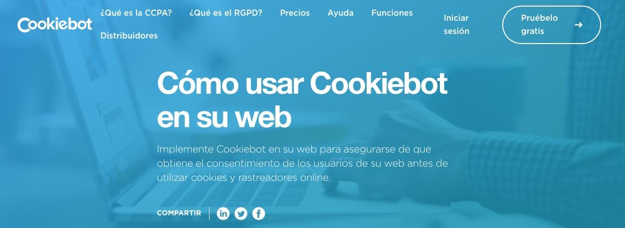 Herramienta Cookiebot para obtener consentimiento de usuarios en el uso de cookies